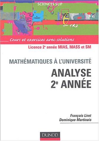 Analyse 2e année, athématiques pour le DEUG, analyse 2e année : cours et exercices avec solutions : DEUG MIAS, MASS et SM