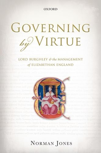 Governing by Virtue: Lord Burghley and the Management of Elizabethan England