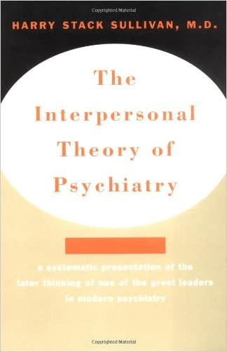 The Interpersonal Theory of Psychiatry written by Harry Stack Sullivan