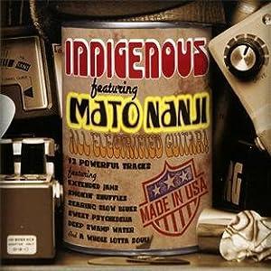 Indigenous - Featuring Mato Nanji