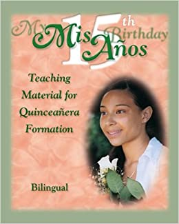 The My 15th Birthday: Teaching Material for Quinceaneras Formation