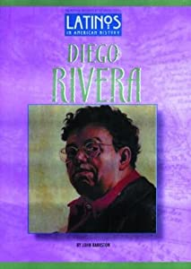 Diego Rivera (Latinos in American History) John Bankston and Diego Rivera