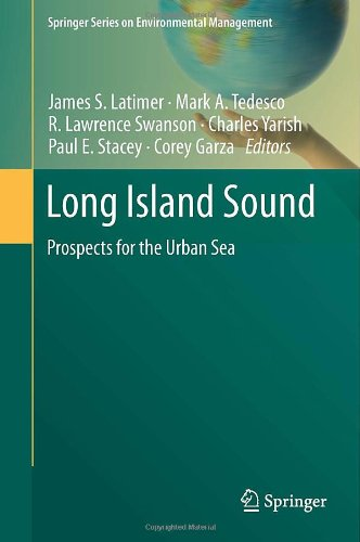 Long Island Sound: Prospects For The Urban Sea (Springer Series On Environmental Management)