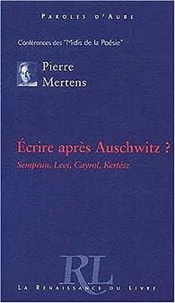 �crire apr�s Auschwitz ? par Pierre Mertens