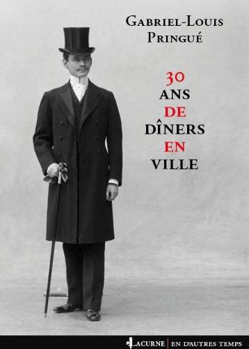 30 ans de dîner en ville (French Edition)