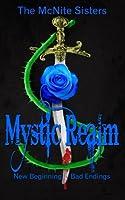 Mystic Realm: New Beginning Bad Endings (Volume 1)