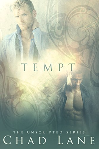 Tempt (The Unscripted Series Book 2), by Chad Lane