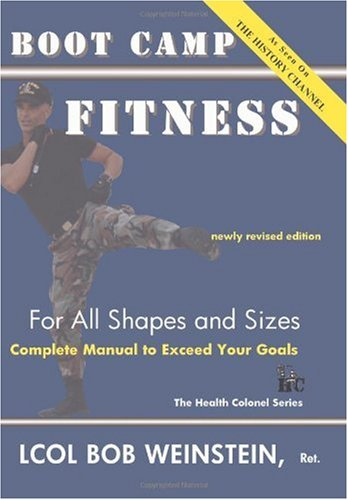 Boot Camp Fitness for All Shapes and Sizes: Complete Manual to Exceed Your Goals