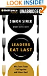 Leaders Eat Last: Why Some Teams Pull...