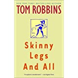 Skinny Legs and All ~ Tom Robbins