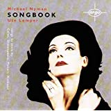 Michael Nyman: Songbook - Six Celan Songs - Ariel Songs - L&#39;Orgie Parisiennevon &#34;Ute Lemper&#34;