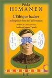 L'Ethique Hacker et l'Esprit de l'ère de l'information (French Edition) (2912969298) by Himanen, Pekka