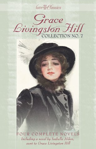 Grace Livingston Hill : Collection No. 7 : Four Complete Stories, GRACE LIVINGSTON HILL, DEBORAH COLE, ISABELLA MACDONALD ALDEN STEPHENMITCHELL'SJOURNEY
