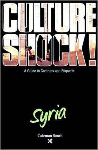 Culture Shock! Syria (Culture Shock! A Survival Guide to Customs & Etiquette)
