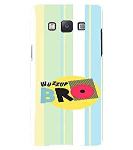 PrintVisa Bro Quotes Design 3D Hard Polycarbonate Designer Back Case Cover for Samsung Galaxy E5