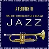 Various Artists A Century Of Jazz: TRIPLE CD SET CELEBRATING 100 YEARS OF GREAT JAZZ