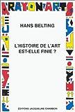 L'Histoire de l'art est-elle finie ? (French Edition) (2877112063) by Belting, Hans