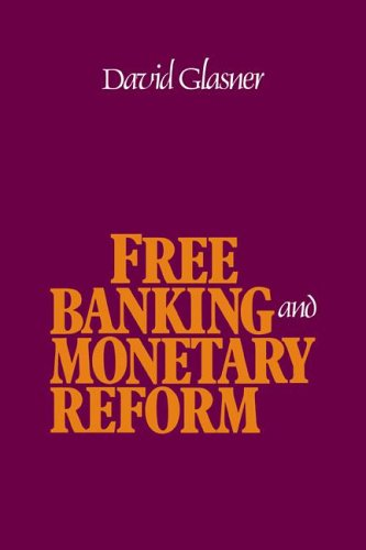 Amazon.com: Free Banking and Monetary Reform (9780521022514): David Glasner: Books