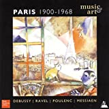 Paris: Capital of the Arts, 1900 to 1968 Various Composers