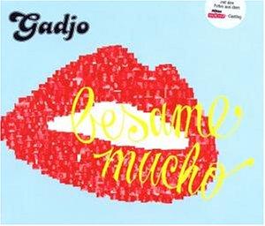 Gadjo - Besame Mucho - Zortam Music