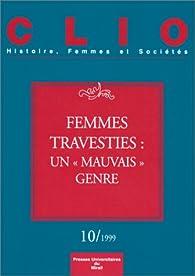 Femmes travesties, un mauvais genre, Clio, numéro 10 par Christine Bard