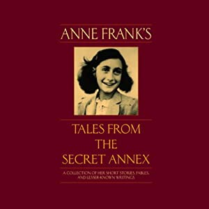 Anne Frank's Tales from the Secret Annex | [Anne Frank]
