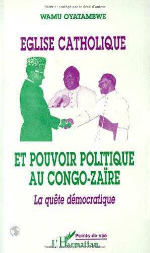 eglise-catholique-et-pouvoir-politique-au-congo-zaire-la-quete-democratique-points-de-vue