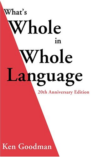 What's Whole in Whole Language: 20th Anniversary Edition