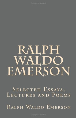 essays and lectures emerson Emerson self reliance essay pdf - receive the required paper here and forget   essay as foam and an   pdf journal in 1841 lecture.