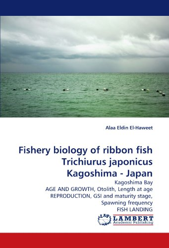 Fishery biology of ribbon fish Trichiurus japonicus Kagoshima - Japan: Kagoshima Bay AGE AND GROWTH, Otolith, Length at age REPRODUCTION, GSI and maturity stage, Spawning frequency FISH LANDING