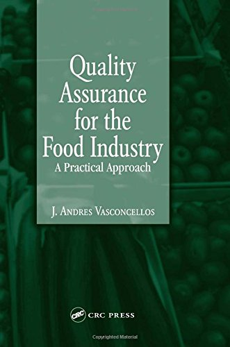 Quality Assurance for the Food Industry: A Practical Approach by J. Andres Vasconcellos