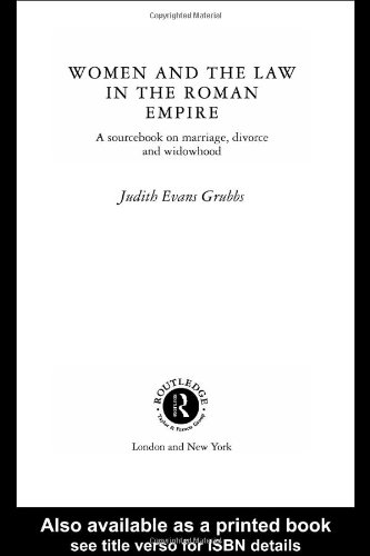 Women and the Law in the Roman Empire: A Sourcebook on...