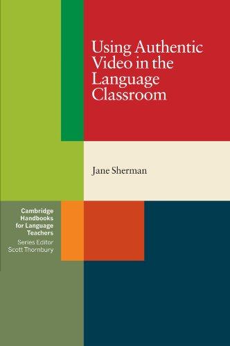 Using Authentic Video in the Language Classroom Paperback (Cambridge Handbooks for Language Teachers)