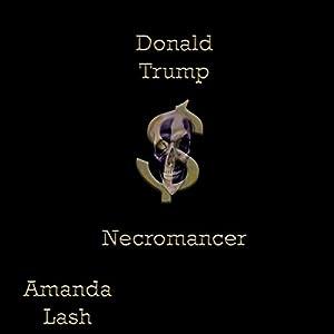 Donald Trump: Necromancer Hörbuch von Amanda Lash Gesprochen von: Kate Johnson