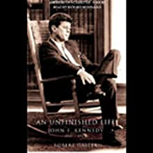 An Unfinished Life: John F. Kennedy, 1917-1963 (       ABRIDGED) by Robert Dallek Narrated by Richard McGonagle