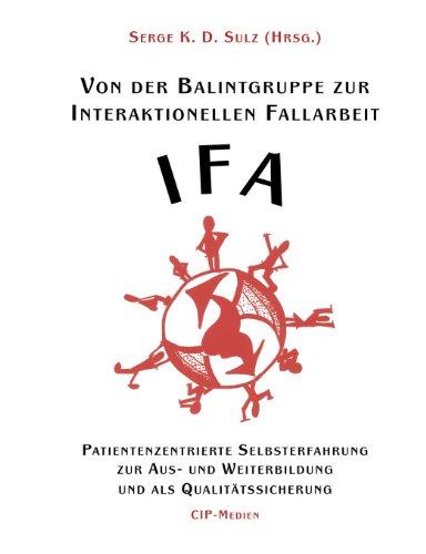 Von Der Balintgruppe Zur Interaktionelle Fallarbeit (Ifa)