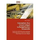 Conception d'un Circuit Intégré La Budgétisation Temporelle: Etude de la distribution des contraintes temporelles...