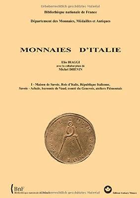 Monnaies d Italie : Volume 1 Monnaies de Savoie de E. Biaggi  M. Dhenin