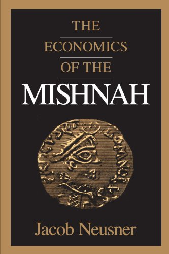 The Economics of the Mishnah (Chicago Studies in the History of Judaism)