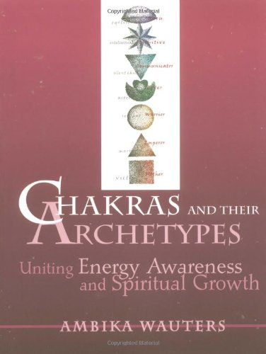 Chakras and Their Archetypes: Uniting Energy Awareness and Spiritual Growth