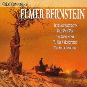 Elmer Bernstein - Great Composers: Elmer Bernstein - Zortam Music