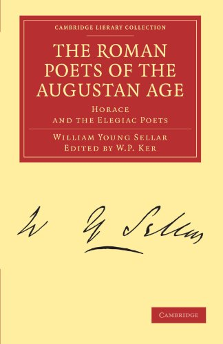 The Roman Poets of the Augustan Age Paperback (Cambridge Library Collection - Classics)