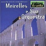 echange, troc Meirelles & Sua Orquestra - Raizes Do Samba [DE Import]