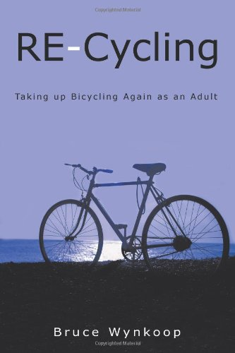 Re-cycling: Taking Up Bicycling Again As an Adult