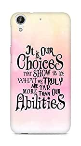 AMEZ our choices show what we are Back Cover For HTC Desire 626 G Plus