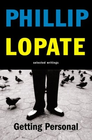 Getting Personal: Selected Writings, PHILLIP LOPATE