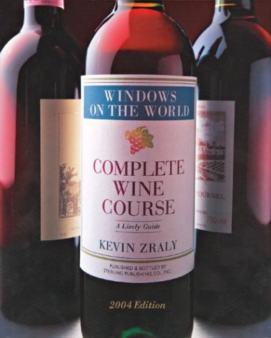 Windows on the World Complete Wine Course: 2004 Edition: A Lively Guide