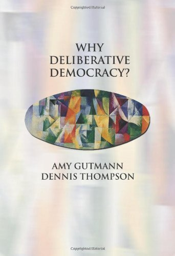 Why Deliberative Democracy? by Gutmann, Amy, Thompson, Dennis (2004) Paperback