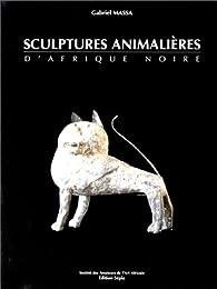 Sculptures animali�res d'Afrique Noire par Gabriel Massa