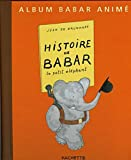 Histoire de Babar - Livre Anime (French Edition)